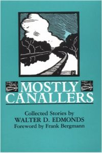 Mostly Canallers, by Walter Edmonds, is the final book in a series about books with a banker involved that we'll tell you about in this column.