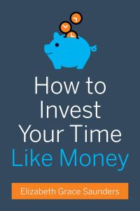 How To Invest Your Time Like Money. By Elizabeth Grace Saunders. Harvard Business Review Press. 75 pp. (This is solely available as an ebook.)