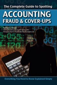 The Complete Guide to Spotting Accounting Fraud & Cover-Ups, By Martha Maeda, 336 pp., Atlantic Publishing Group, Inc.