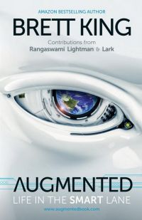 Augmented: Life In The Smart Lane. By Brett King. Marshall Cavendish International. 300 pp. [Forthcoming book]