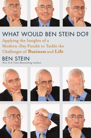 What Would Ben Stein Do? Applying The Insights Of A Modern-Day Pundit To Tackle The Challenges Of Business and Life. By Ben Stein. John Wiley & Sons, Inc., 210 pp.